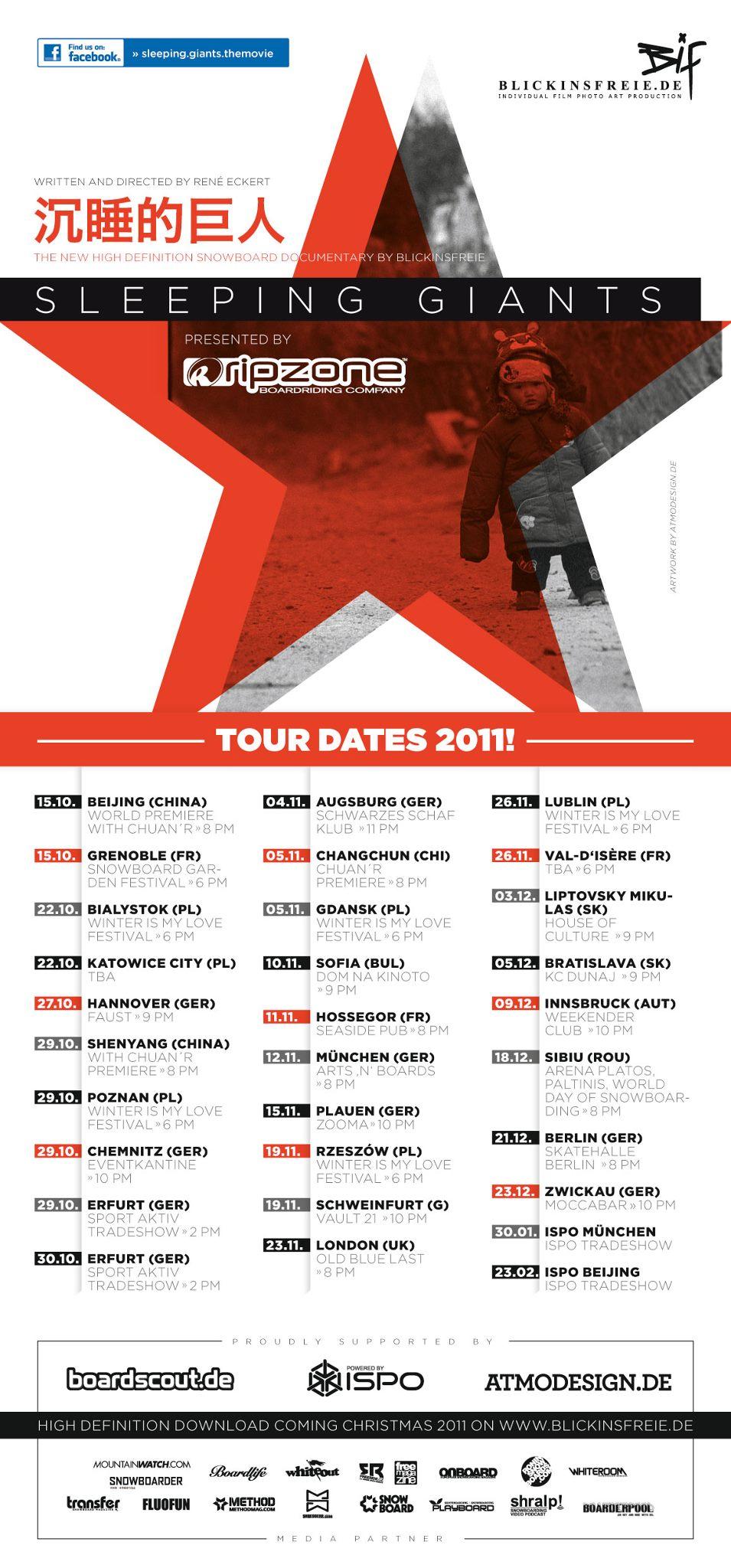 No dia 15 de outubro 2011 iniciou em Beijing (CHN) o tour de estreia mundial de Sleeping Giants, o primeiro filme de snowboard realizado em crowdfunding, ou seja, financiado inteiramente pelos fãs que contribuíram para...