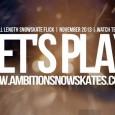 A crew de Ambition Snowskates, a famosa marca canadense produtora de snowskate, divulgou oficialmente o teaser do novo projeto vídeo que será publicado de forma integral nos próximos dias. Let's play! é esse o título...