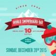 World Snowboard DAY (WSD) – 20 de Dezembro 2015 Em aproximação a data comemorativa do dia mundial do snowboard e como todos os anos a comunidade internacional dos riders está se preparando para mais uma...